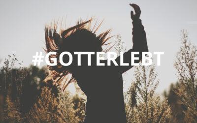 #GottERlebt // Teil 1